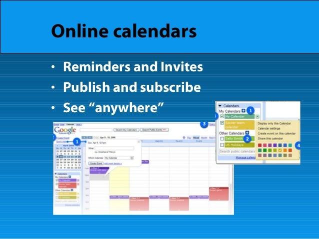 """Online calendars • Reminders and Invites • Publish and subscribe • See """"anywhere"""""""