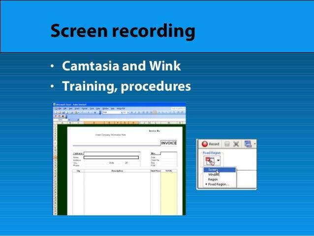 Screen recording • Camtasia and Wink • Training, procedures