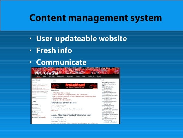Content management system • User-updateable website • Fresh info • Communicate