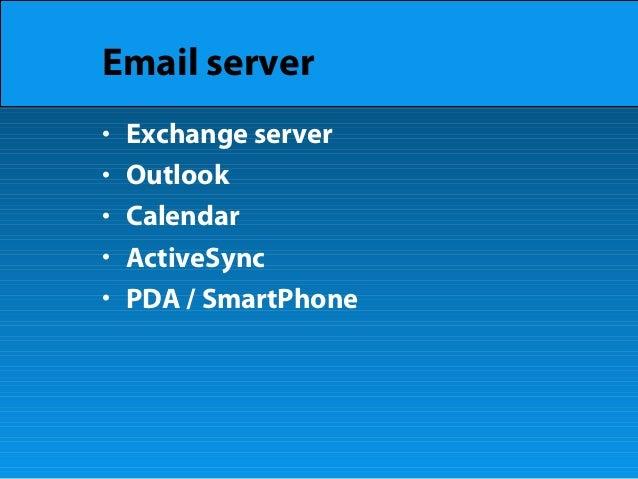 Email server • Exchange server • Outlook • Calendar • ActiveSync • PDA / SmartPhone