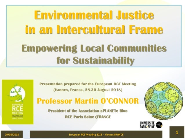 Environmental Justice in an Intercultural Frame Empowering Local Communities for Sustainability Presentation prepared for ...