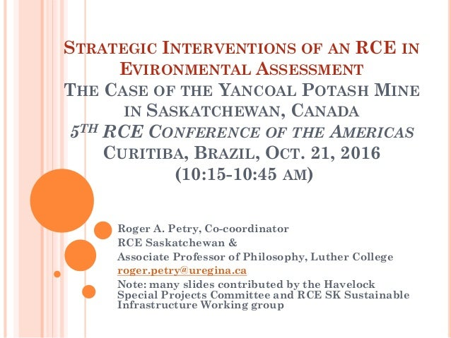 STRATEGIC INTERVENTIONS OF AN RCE IN EVIRONMENTAL ASSESSMENT THE CASE OF THE YANCOAL POTASH MINE IN SASKATCHEWAN, CANADA 5...
