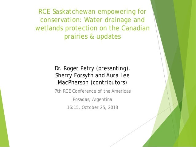 RCE Saskatchewan empowering for conservation: Water drainage and wetlands protection on the Canadian prairies & updates Dr...
