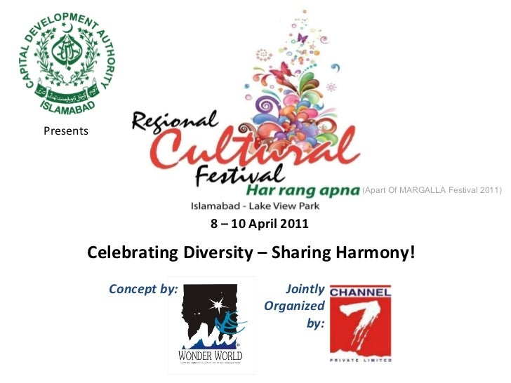 Concept by: Celebrating Diversity – Sharing Harmony! Presents (Apart Of MARGALLA Festival 2011) Jointly Organized by: 8 – ...