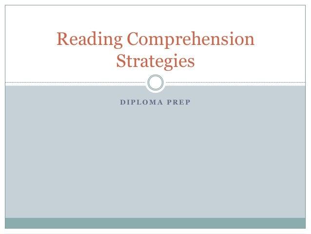 D I P L O M A P R E P Reading Comprehension Strategies