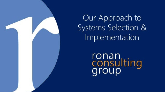 Our Approach to Systems Selection & Implementation