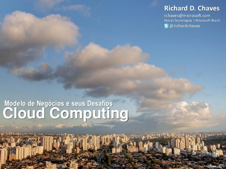 Richard D. Chaves                                     rchaves@microsoft.com                                     Novas Tecn...