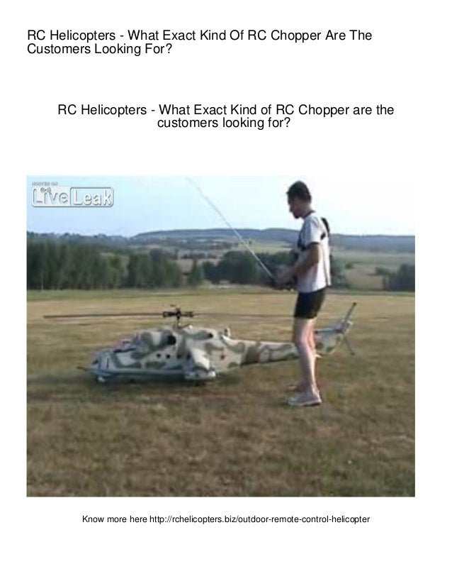 RC Helicopters - What Exact Kind Of RC Chopper Are TheCustomers Looking For?    RC Helicopters - What Exact Kind of RC Cho...