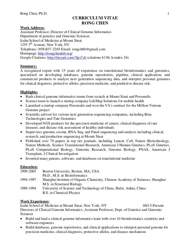 Rong Chen, Ph.D. 1 CURRICULUM VITAE RONG CHEN Work Address: Assistant Professor, Director of Clinical Genome Informatics D...