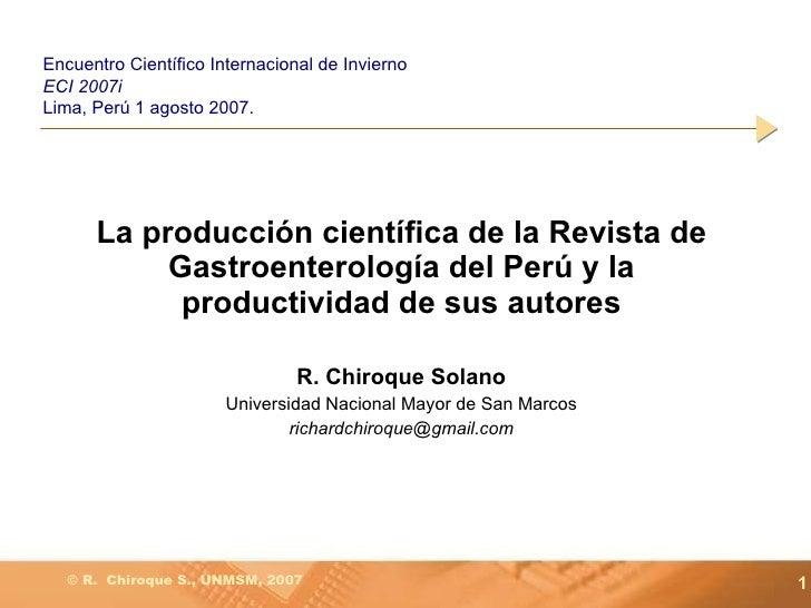 La producción científica de la Revista de Gastroenterología del Perú y la productividad de sus autores R. Chiroque Solano ...