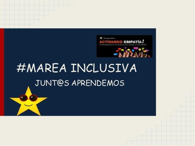 #MAREA INCLUSIVA  JUNT@S APRENDEMOS