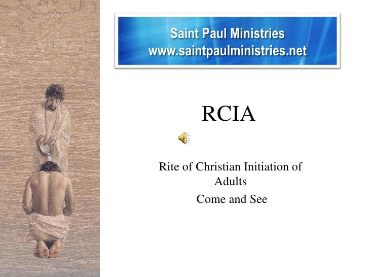 Saint Paul Ministries<br />www.saintpaulministries.net<br />RCIA<br />Rite of Christian Initiation of Adults<br /> Come an...
