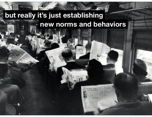 but really it's just establishing  new norms and behaviors