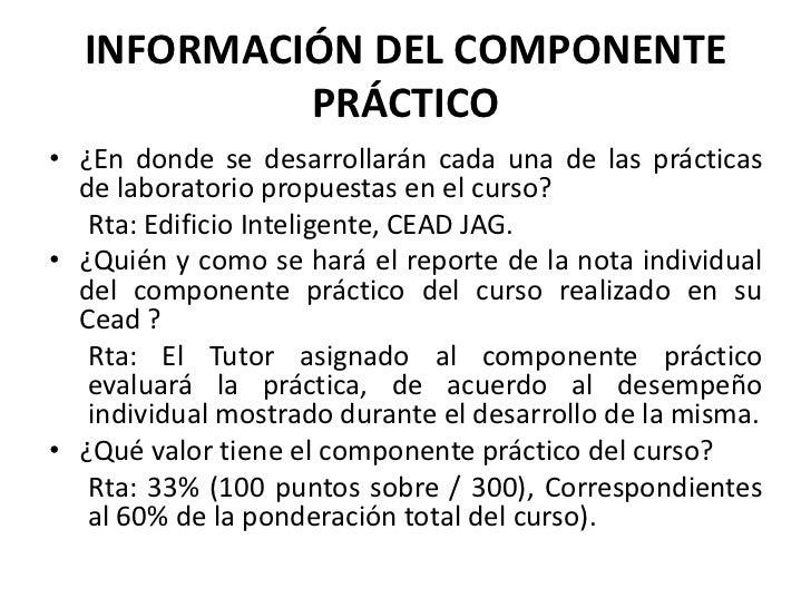 INFORMACIÓN DEL COMPONENTE           PRÁCTICO• ¿En donde se desarrollarán cada una de las prácticas  de laboratorio propue...