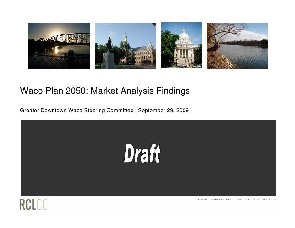 Waco Plan 2050: Market Analysis Findings  Greater Downtown Waco Steering Committee | September 29, 2009