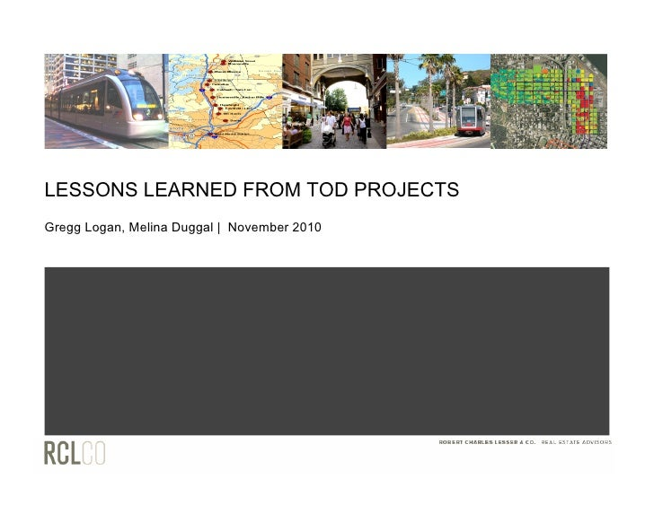 LESSONS LEARNED FROM TOD PROJECTSGregg Logan, Melina Duggal | November 2010