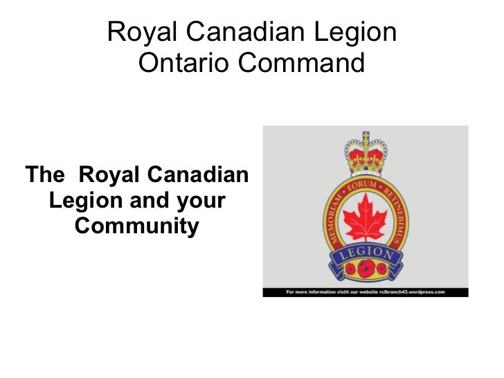 Royal Canadian Legion Ontario Command The  Royal Canadian Legion and your Community