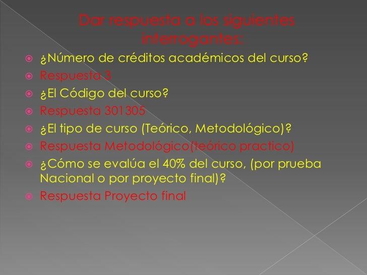  ¿Cuál es el número de prácticas de laboratorio  requeridas en el curso?. Respuesta 3 ¿En qué lenguaje de programación ...