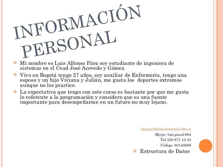 MAC IÓNINF OR    RSO NAL PE Mi nombre es Luis Alfonso Páez soy estudiante de ingeniera de    sistemas en el Cead José Ace...