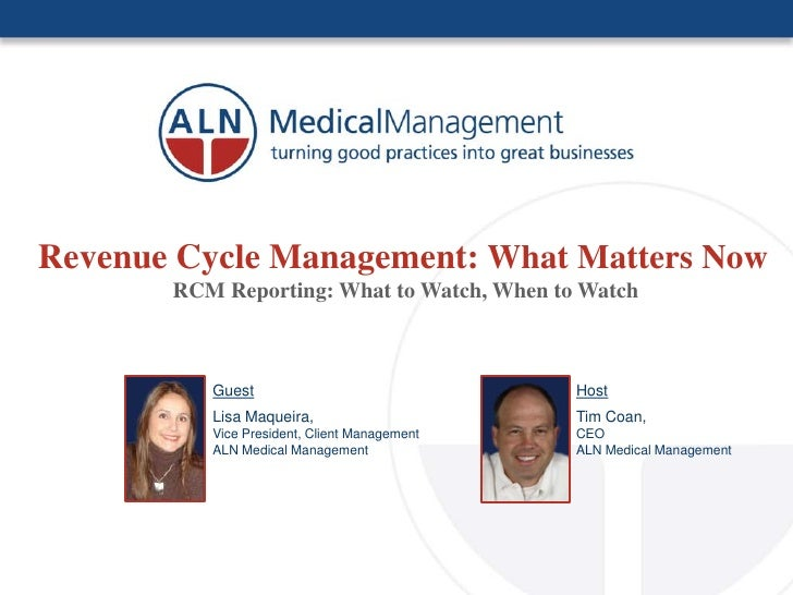 Revenue Cycle Management: What Matters Now        RCM Reporting: What to Watch, When to Watch              Guest          ...