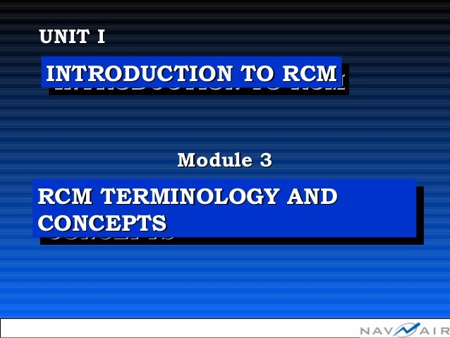 "Module 3Module 3 UNIT IUNIT I ""Copyright 2002, Information Spectrum, Inc. All Rights Reserved."" INTRODUCTION TO RCMINTRODU..."