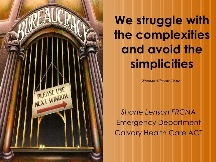 We struggle with the complexities and avoid the simplicities Norman Vincent Peale   Shane Lenson FRCNA Emergency Departmen...