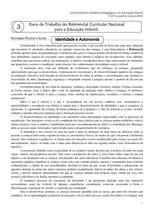 1 Conhecimentos Didático-Pedagógicos em Educação Infantil Profª Jacqueline Campos/2014 Formação Pessoal e Social Considera...