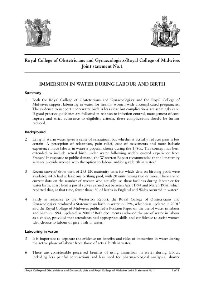 IMMERSION IN WATER DURING LABOUR AND BIRTH Summary 1 Both the Royal College of Obstetricians and Gynaecologists and the Ro...