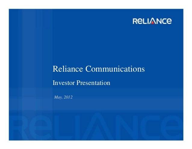 Reliance CommunicationsInvestor PresentationMay, 2012