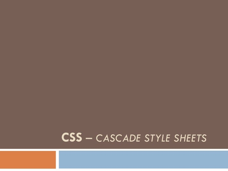 CSS – CASCADE STYLE SHEETS