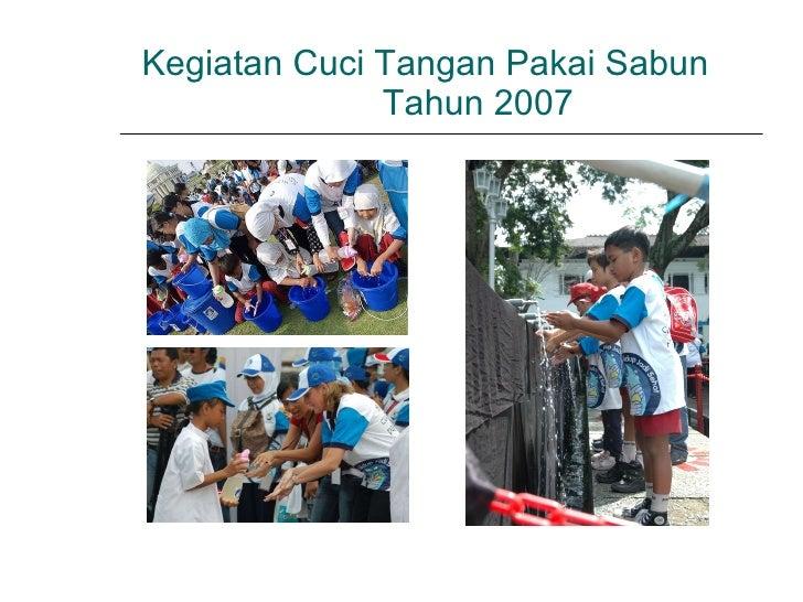 Kegiatan Cuci Tangan Pakai Sabun  Tahun 2007