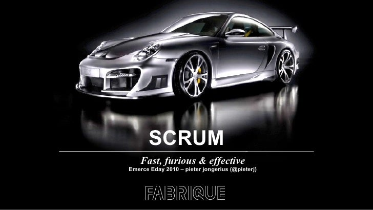 Scrum: Fast, furious & effective