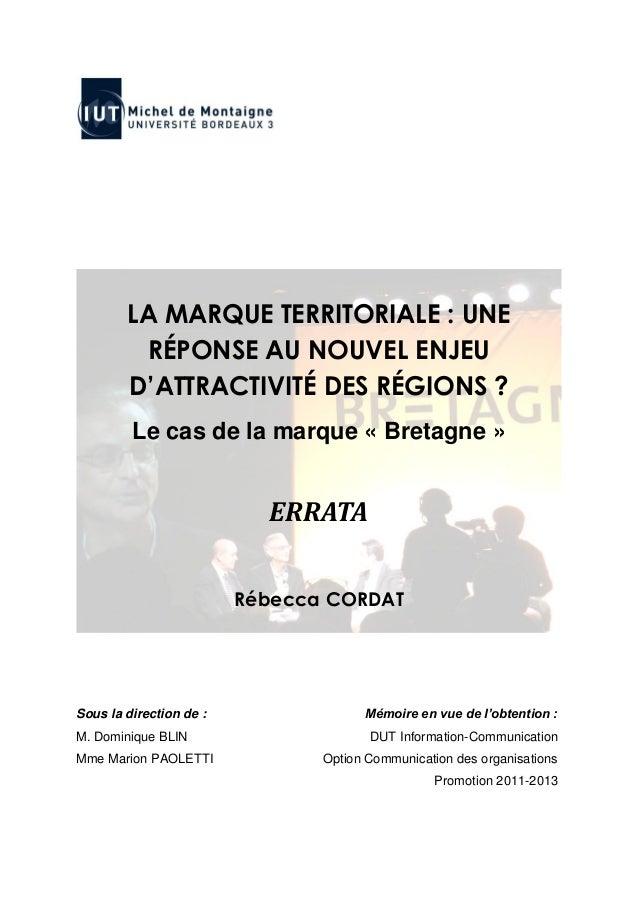 LA MARQUE TERRITORIALE : UNE RÉPONSE AU NOUVEL ENJEU D'ATTRACTIVITÉ DES RÉGIONS ? Le cas de la marque « Bretagne » ERRATA ...