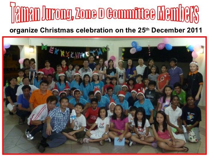 organize Christmas celebration on the 25th December 2011