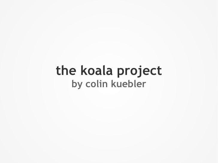 the koala project  by colin kuebler