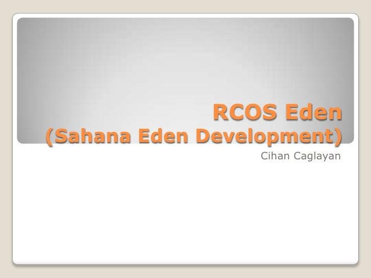 RCOS Eden (Sahana Eden Development)<br />Cihan Caglayan<br />
