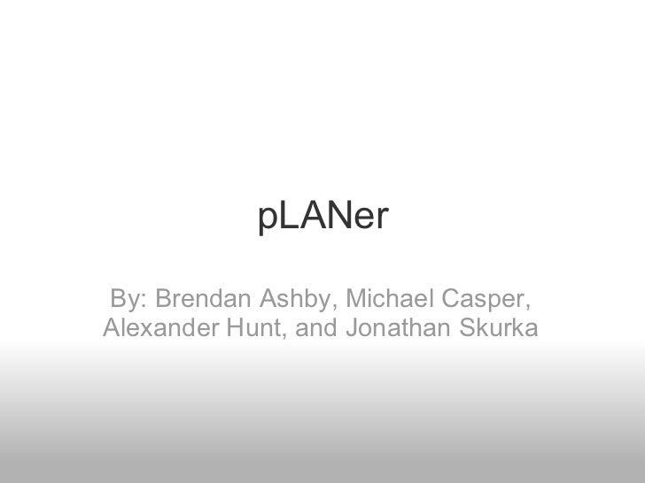 pLANerBy: Brendan Ashby, Michael Casper,Alexander Hunt, and Jonathan Skurka