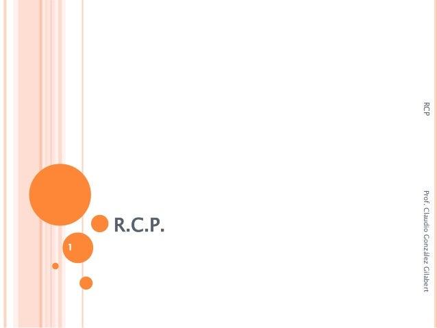 R.C.P. RCPProf.ClaudioGonzálezGilabert 1