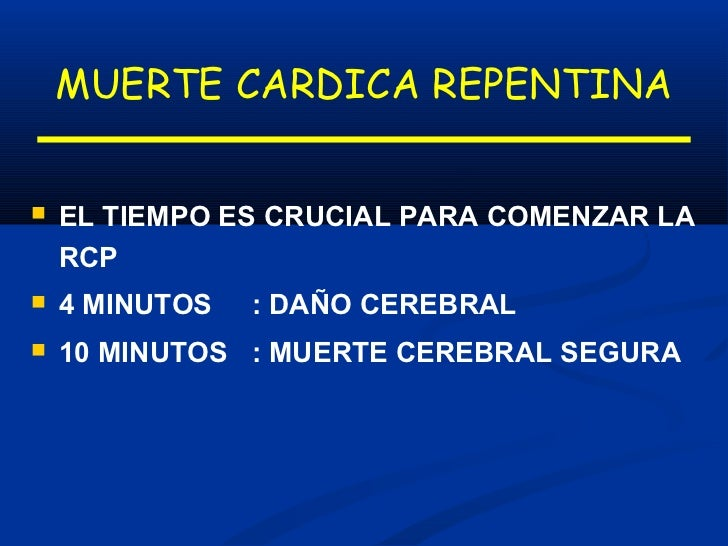 MUERTE CARDICA REPENTINAMUERTE CLINICA   MUERTE APARENTE   SE PUEDE REVERTIRMUERTE BIOLOGICA MUERTE CEREBRAL PERMANENTE...
