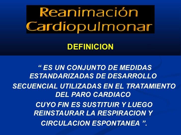 Diagnóstico de Paro CardiorespiratorioCese de: 1.        Estado de conciencia 2.        La respiración 3.        El latido...