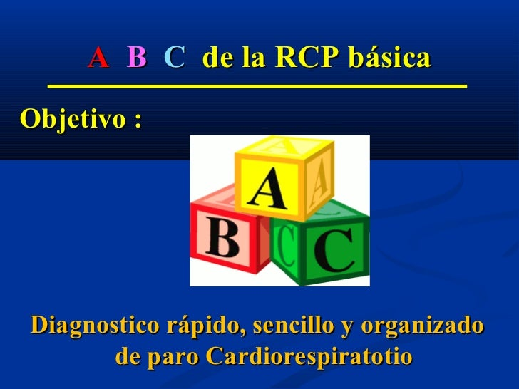 RCP - GRUPOS ETAREOSLACTANTES O INFANTES : < DE 1 año.NIÑOS:                  1 A 8 añosADULTOS:                > DE 8 años.