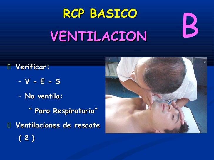 """RCP BASICO              VENTILACION                      B                            - 2 resp. 1"""" c/u, no más de         ..."""