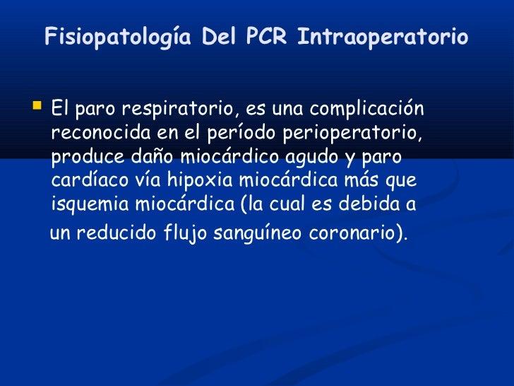 Fisiopatología Del PCR Intraoperatorio   El paro respiratorio, es una complicación    reconocida en el período perioperat...
