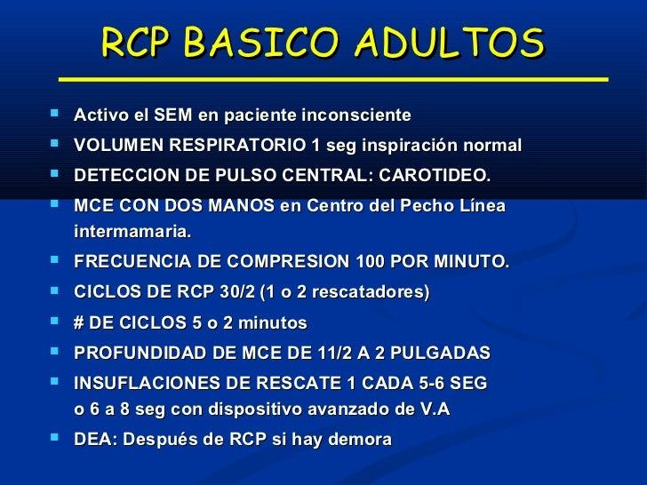 RCP BASICO LACTANTES5 ciclos de RCP luego activar SEMVOLUMEN RESPIRATORIO : BOCANADADETECCION DE PULSO CENTRAL: pulso BRAQ...