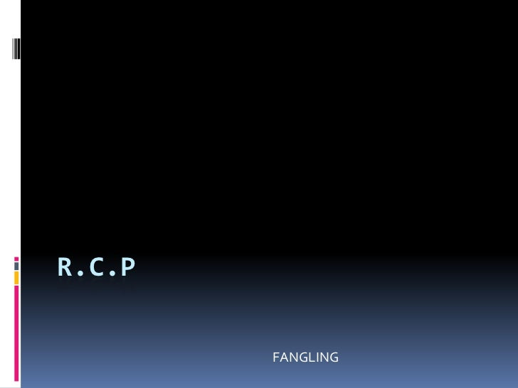 R.C.P <br />FANGLING <br />