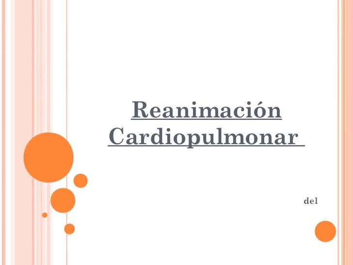 Reanimación   CardiopulmonarHaga clic para modificar el estilo de subtítulo delpatrón