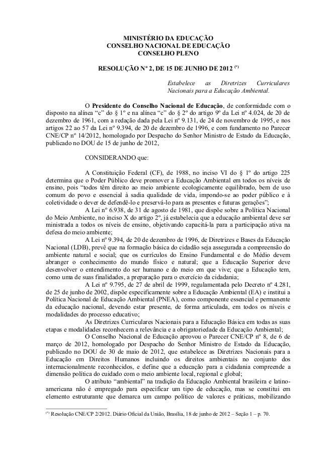 MINISTÉRIO DA EDUCAÇÃO CONSELHO NACIONAL DE EDUCAÇÃO CONSELHO PLENO RESOLUÇÃO Nº 2, DE 15 DE JUNHO DE 2012 (*) Estabelece ...