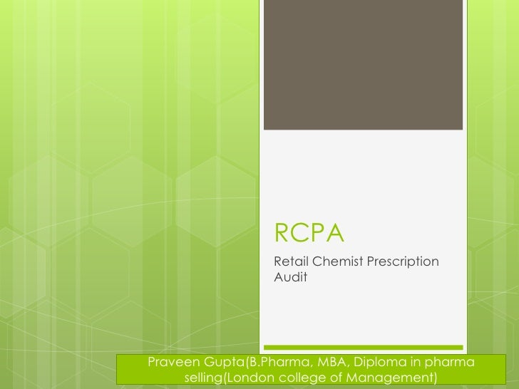 RCPA                 Retail Chemist Prescription                 AuditPraveen Gupta(B.Pharma, MBA, Diploma in pharma     s...