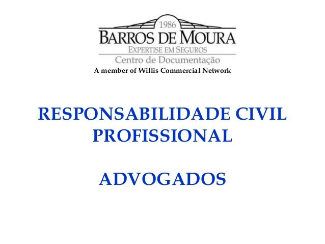 A member of Willis Commercial Network  RESPONSABILIDADE CIVIL PROFISSIONAL ADVOGADOS
