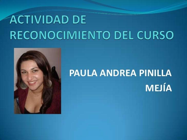 PAULA ANDREA PINILLA              MEJÍA